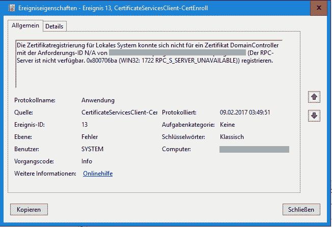 Die Zertifikatregistrierung für Lokales System konnte sich nicht für ein Zertifikat DomainController mit der Anforderungs-ID N/A von serverwitten.DrSpangGmbH.local\Dr. Spang GmbH (Der RPC-Server ist nicht verfügbar. 0x800706ba (WIN32: 1722 RPC_S_SERVER_UNAVAILABLE)) registrieren.