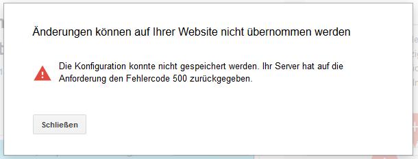 Änderungen können auf Ihrer Website nicht übernommen werden. Die Konfiguration konnte nicht gespeichert werden. Ihr Server hat auf die Anforderung den Fehlercode 500 zurückgegeben.