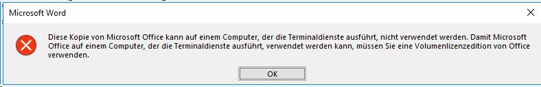 Diese Kopie von Microsoft Office kann auf einem Computer, der die Terminaldienste ausführt, nicht verwendet werden. Damit Microsoft Office auf einem Computer, der die Terminaldienste ausführt, verwendet werden kann, müssen Sie eine Volumenlizenzedition von Office verwenden.